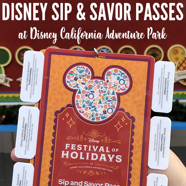 Sip and Savor Passes at Disney California Adventure Park