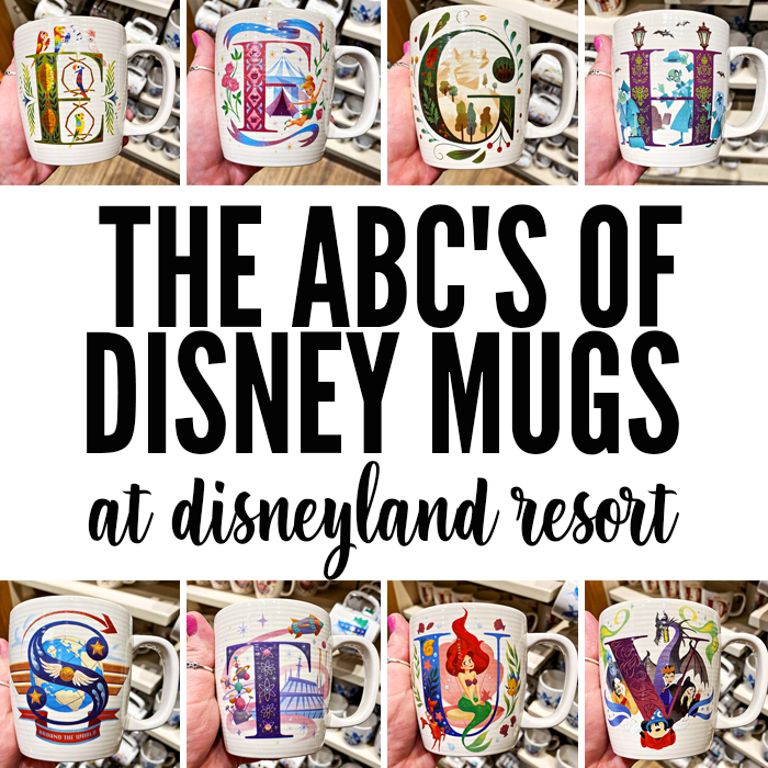 The ABC's of Disney Mugs at Disneyland Resort